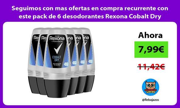 Seguimos con mas ofertas en compra recurrente con este pack de 6 desodorantes Rexona Cobalt Dry