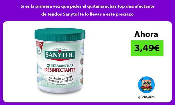 Si es la primera vez que pides el quitamanchas top desinfectante de tejidos Sanytol te lo llevas a este preciazo