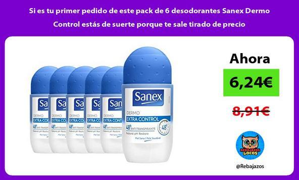 Si es tu primer pedido de este pack de 6 desodorantes Sanex Dermo Control estás de suerte porque te sale tirado de precio