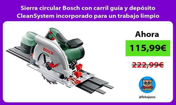 Sierra circular Bosch con carril guía y depósito CleanSystem incorporado para un trabajo limpio