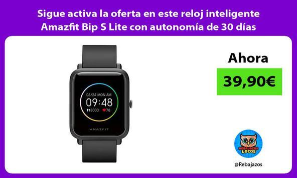 Sigue activa la oferta en este reloj inteligente Amazfit Bip S Lite con autonomía de 30 días