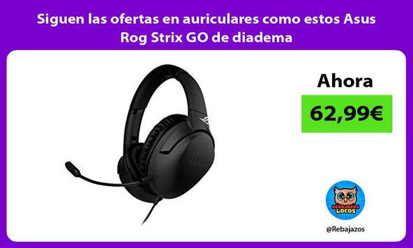 Siguen las ofertas en auriculares como estos Asus Rog Strix GO de diadema