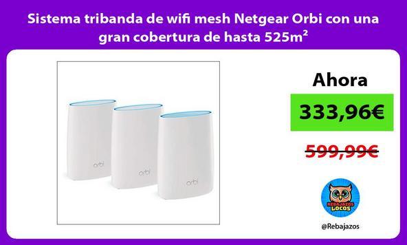 Sistema tribanda de wifi mesh Netgear Orbi con una gran cobertura de hasta 525m²