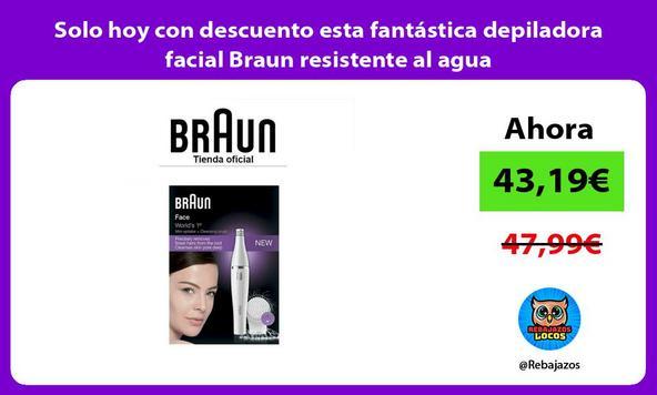 Solo hoy con descuento esta fantástica depiladora facial Braun resistente al agua