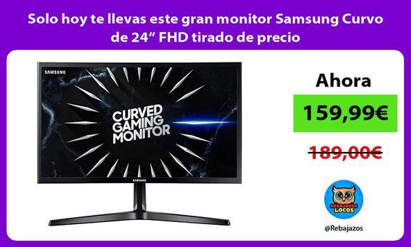 """Solo hoy te llevas este gran monitor Samsung Curvo de 24"""" FHD tirado de precio"""