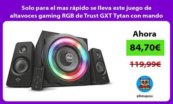 Solo para el mas rápido se lleva este juego de altavoces gaming RGB de Trust GXT Tytan con mando