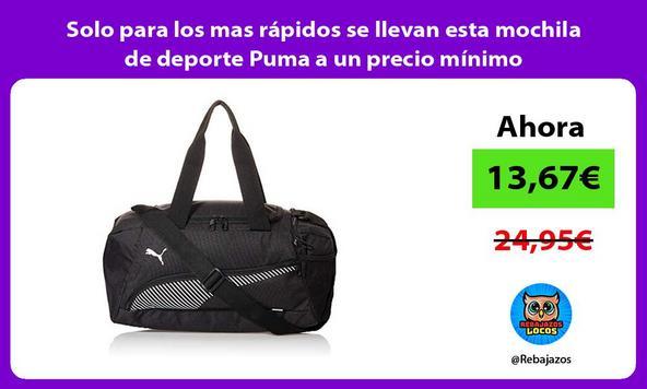 Solo para los mas rápidos se llevan esta mochila de deporte Puma a un precio mínimo