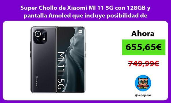 Super Chollo de Xiaomi MI 11 5G con 128GB y pantalla Amoled que incluye posibilidad de financiación