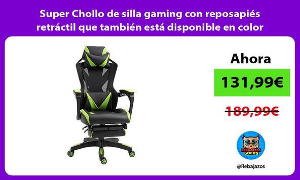 Super Chollo de silla gaming con reposapiés retráctil que también está disponible en color rojo