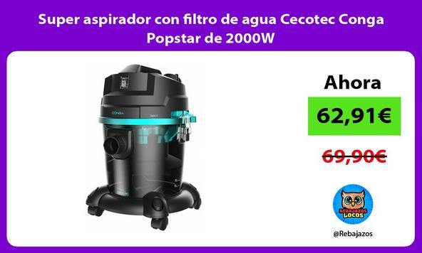 Super aspirador con filtro de agua Cecotec Conga Popstar de 2000W
