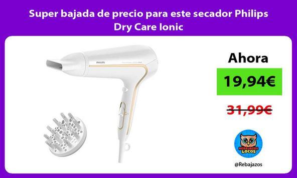 Super bajada de precio para este secador Philips Dry Care Ionic