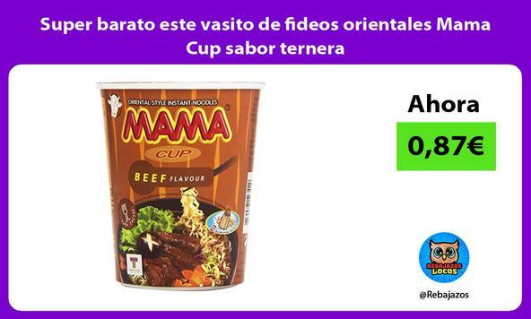 Super barato este vasito de fideos orientales Mama Cup sabor ternera