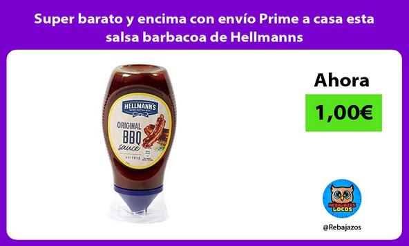 Super barato y encima con envío Prime a casa esta salsa barbacoa de Hellmanns