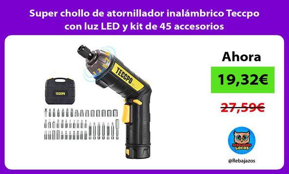 Super chollo de atornillador inalámbrico Teccpo con luz LED y kit de 45 accesorios