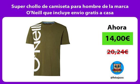 Super chollo de camiseta para hombre de la marca O'Neill que incluye envío gratis a casa