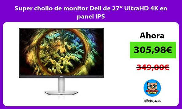 "Super chollo de monitor Dell de 27"" UltraHD 4K en panel IPS"