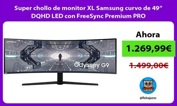 """Super chollo de monitor XL Samsung curvo de 49"""" DQHD LED con FreeSync Premium PRO"""