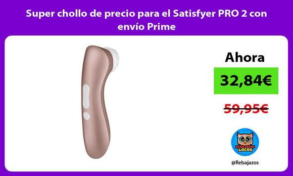 Super chollo de precio para el Satisfyer PRO 2 con envío Prime
