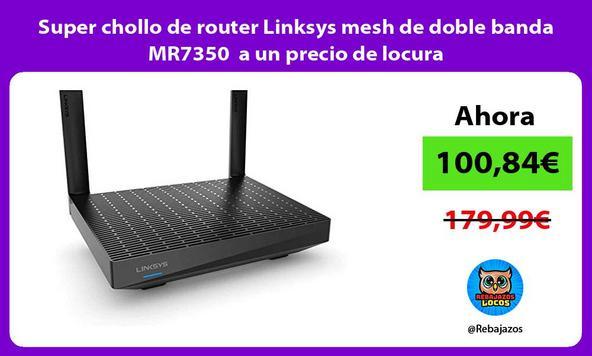 Super chollo de router Linksys mesh de doble banda MR7350 a un precio de locura