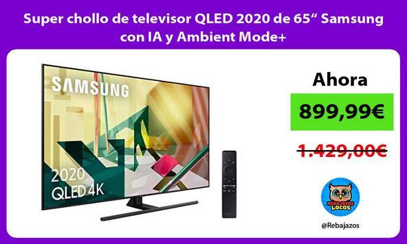 """Super chollo de televisor QLED 2020 de 65"""" Samsung con IA y Ambient Mode+"""