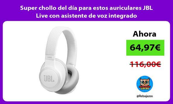 Super chollo del día para estos auriculares JBL Live con asistente de voz integrado