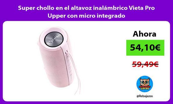 Super chollo en el altavoz inalámbrico Vieta Pro Upper con micro integrado