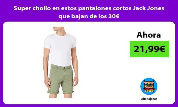 Super chollo en estos pantalones cortos Jack Jones que bajan de los 30€