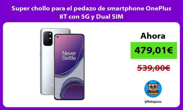 Super chollo para el pedazo de smartphone OnePlus 8T con 5G y Dual SIM