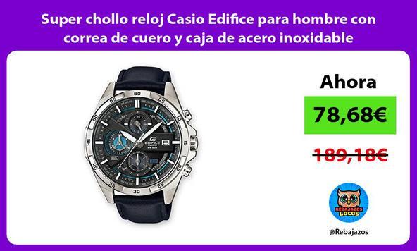 Super chollo reloj Casio Edifice para hombre con correa de cuero y caja de acero inoxidable