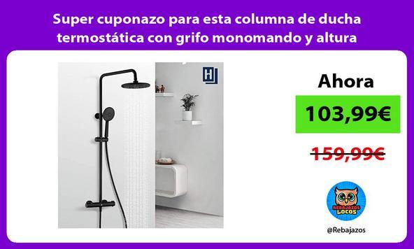 Super cuponazo para esta columna de ducha termostática con grifo monomando y altura ajustable
