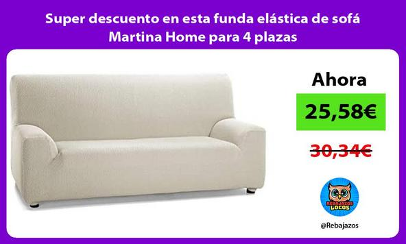 Super descuento en esta funda elástica de sofá Martina Home para 4 plazas