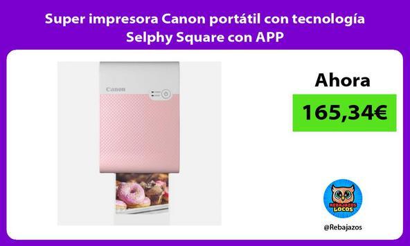 Super impresora Canon portátil con tecnología Selphy Square con APP