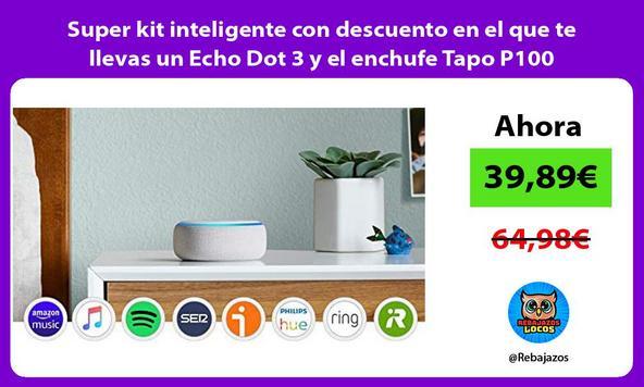 Super kit inteligente con descuento en el que te llevas un Echo Dot 3 y el enchufe Tapo P100