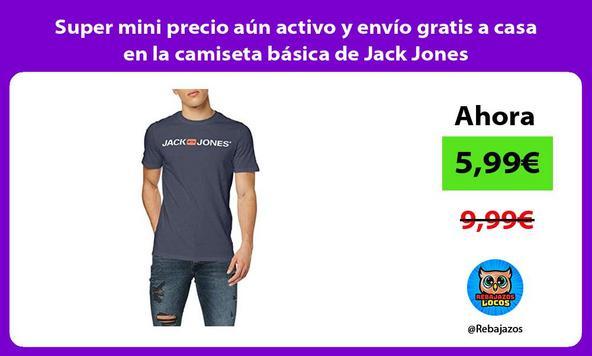 Super mini precio aún activo y envío gratis a casa en la camiseta básica de Jack Jones