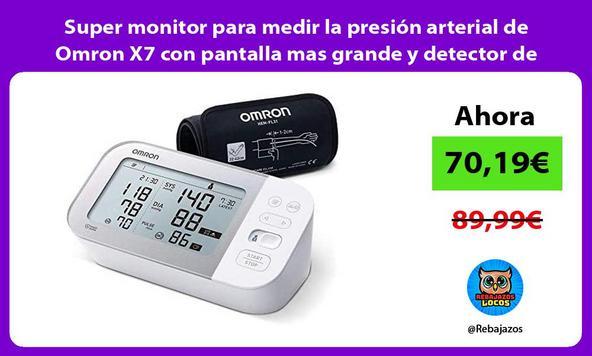 Super monitor para medir la presión arterial de Omron X7 con pantalla mas grande y detector de AFib