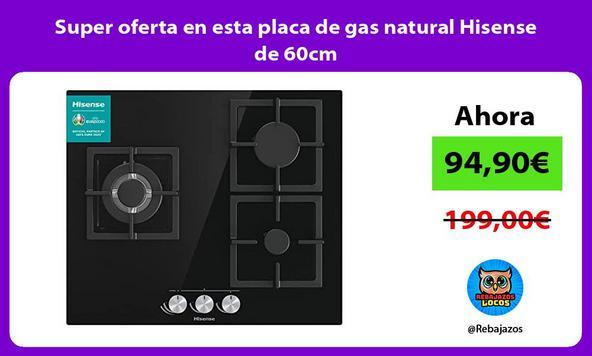 Super oferta en esta placa de gas natural Hisense de 60cm