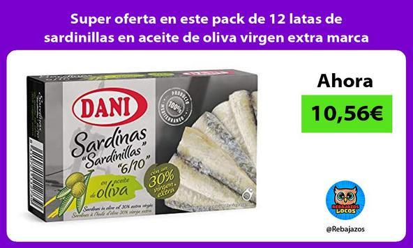 Super oferta en este pack de 12 latas de sardinillas en aceite de oliva virgen extra marca Dani