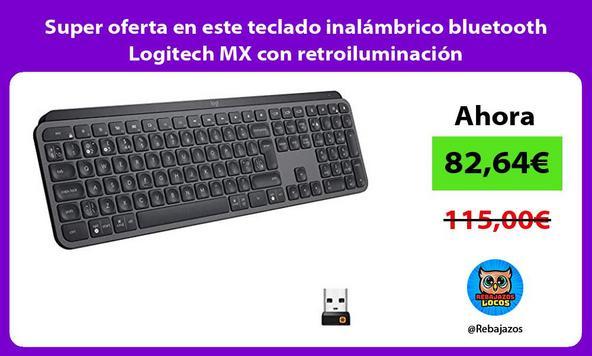 Super oferta en este teclado inalámbrico bluetooth Logitech MX con retroiluminación