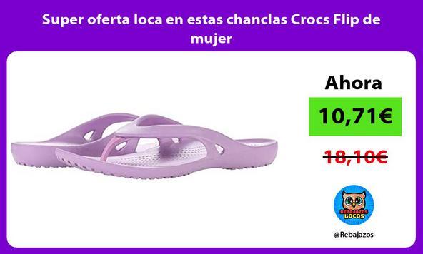 Super oferta loca en estas chanclas Crocs Flip de mujer