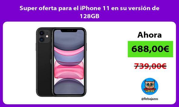 Super oferta para el iPhone 11 en su versión de 128GB