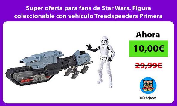 Super oferta para fans de Star Wars. Figura coleccionable con vehículo Treadspeeders Primera Orden