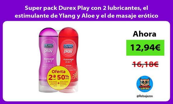 Super pack Durex Play con 2 lubricantes, el estimulante de Ylang y Aloe y el de masaje erótico