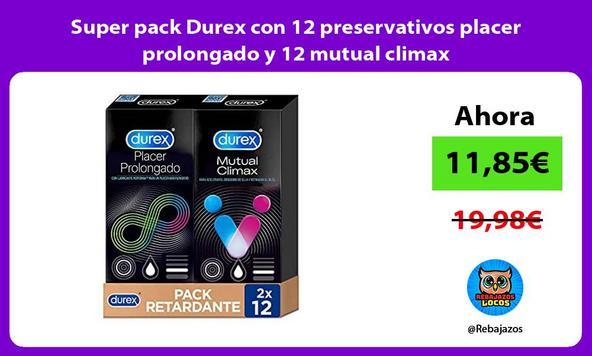 Super pack Durex con 12 preservativos placer prolongado y 12 mutual climax