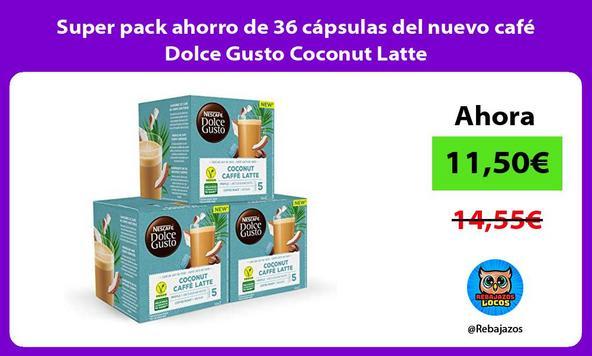 Super pack ahorro de 36 cápsulas del nuevo café Dolce Gusto Coconut Latte