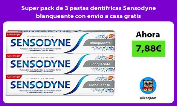 Super pack de 3 pastas dentífricas Sensodyne blanqueante con envío a casa gratis