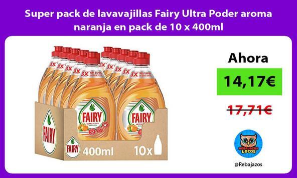 Super pack de lavavajillas Fairy Ultra Poder aroma naranja en pack de 10 x 400ml