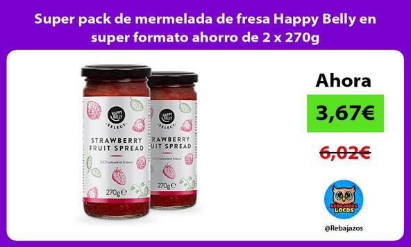 Super pack de mermelada de fresa Happy Belly en super formato ahorro de 2 x 270g