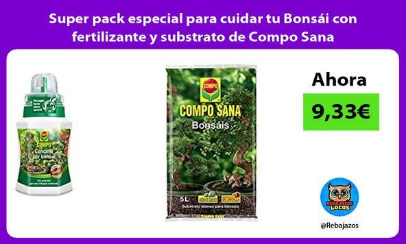 Super pack especial para cuidar tu Bonsái con fertilizante y substrato de Compo Sana