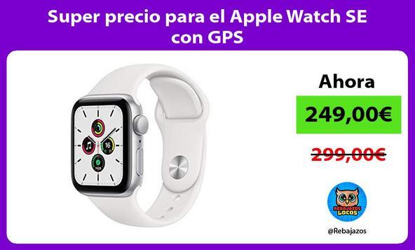 Super precio para el Apple Watch SE con GPS