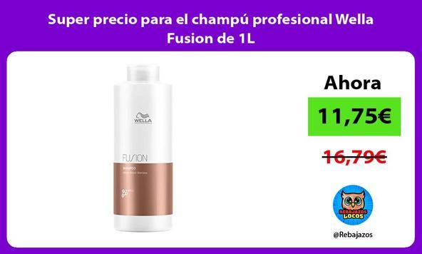 Super precio para el champú profesional Wella Fusion de 1L